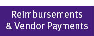 Reimbursements & Vendor Payments